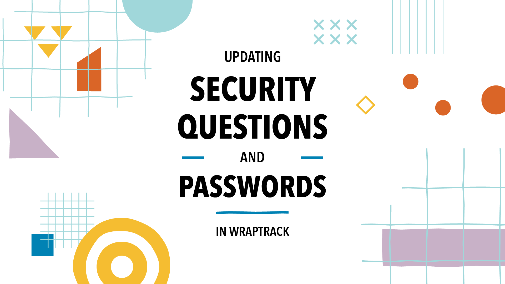 Updating Security Questions and Passwords in WrapTrack